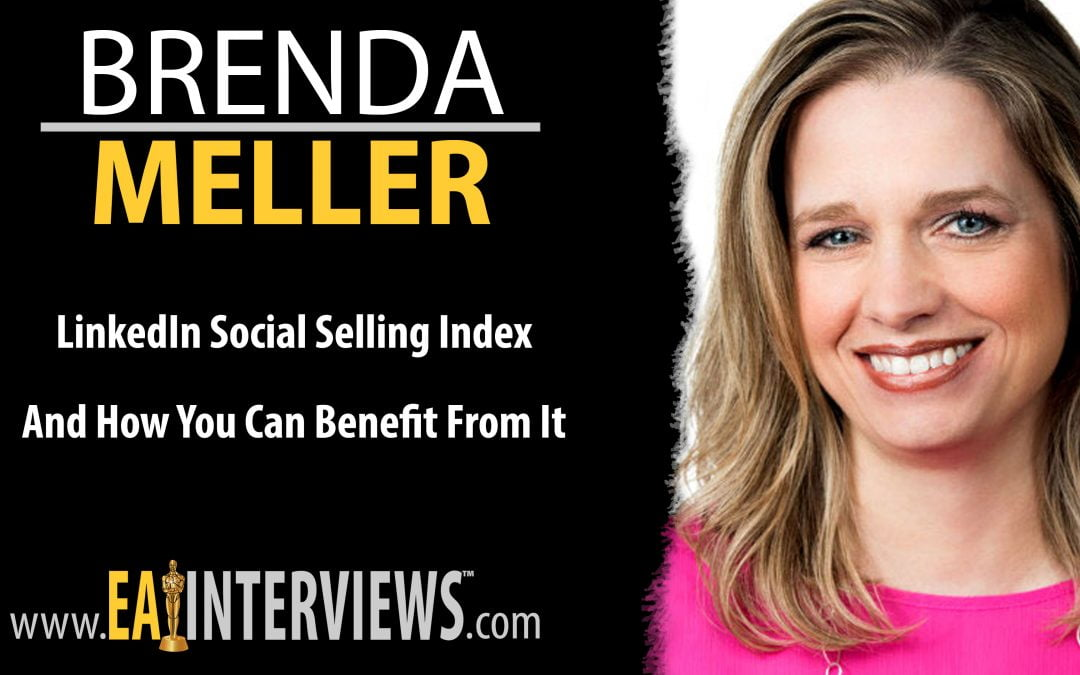 LinkedIn Social Selling Index and how you can benefit from it with Social Media Marketing & LinkedIn Consultant Brenda Meller on Episode #0020