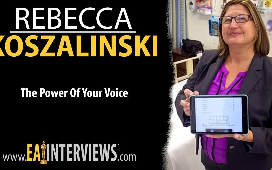 The Power Of Your Voice with Certified Rehab Nurse, Public Speaker, Ph.D. Professor & SFM-Voice Inventor Rebecca Koszalinski on Episode #0023