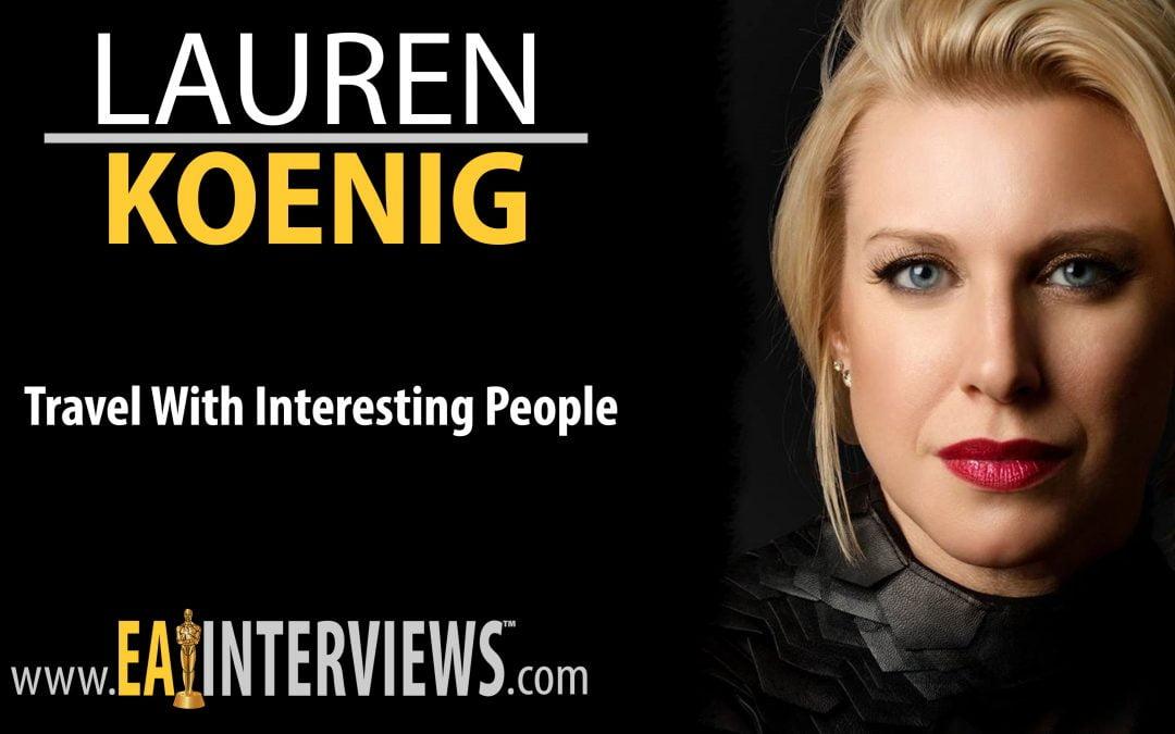 Travel With Interesting People with Lauren Koenig on Episode #0075