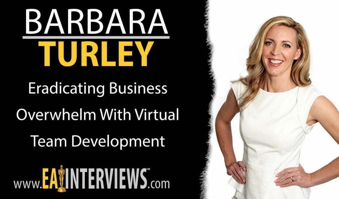 Eradicating Business Overwhelm with Virtual Team Development with Barbara Turley on Episode #0169