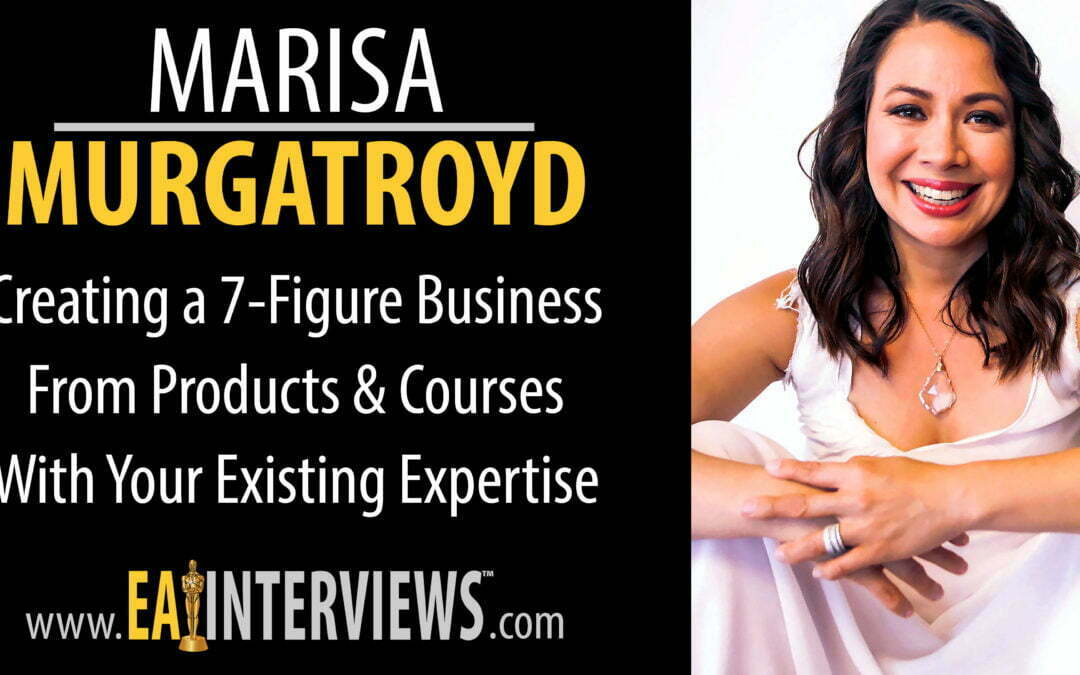Creating a 7-Figure Business from Products & Courses with your Existing Expertise Marisa Murgatroyd on Episode #0106