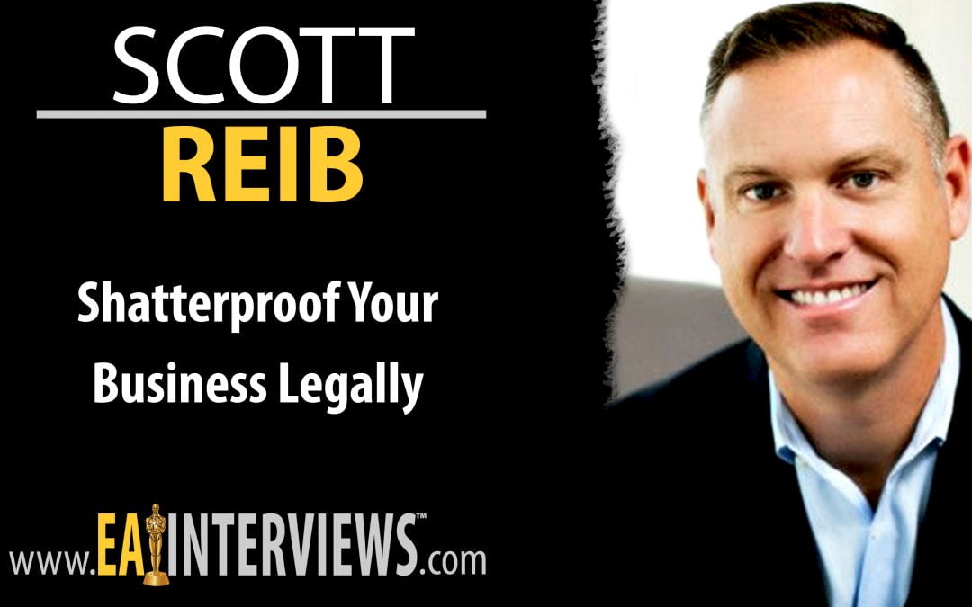 Shatterproof Your Business Legally with America's Legal Coach Scott Reib on Episode #0174