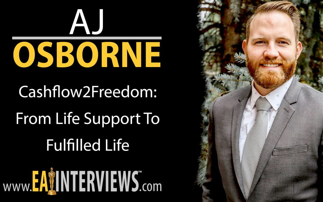 Cashflow2Freedom: From Life Support to Fulfilled Life with AJ Osborne on Episode #0183