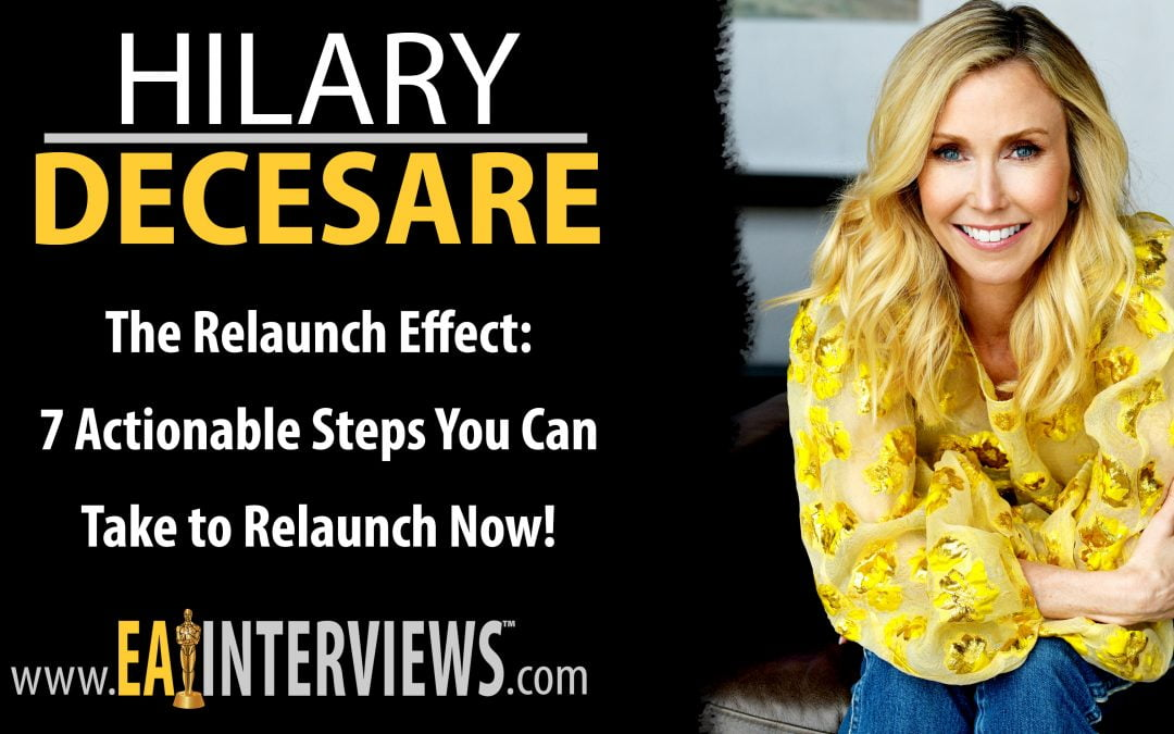 The Relaunch Effect: The 7 actionable steps you can take to Relaunch Now! with Author, Speaker, Trainer, Host of The Silver Lined Relaunch, CEO, & Star of ABC's Secret Millionaire Hilary DeCesare on Episode #0 …
