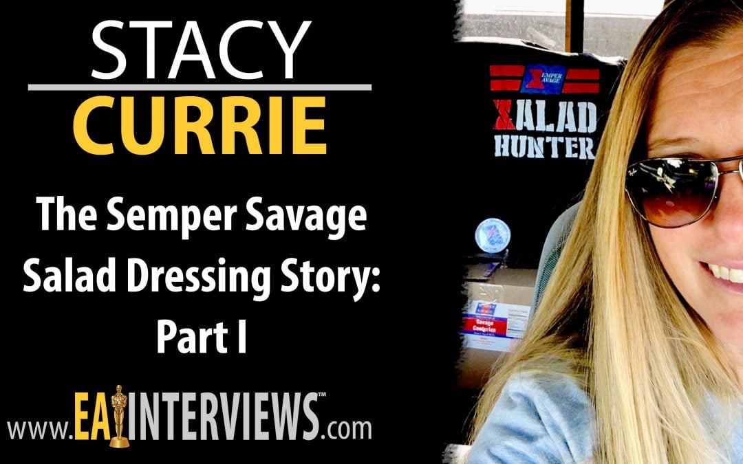 0197: The Semper Savage Salad Dressing Story: Part I with Stacy Currie