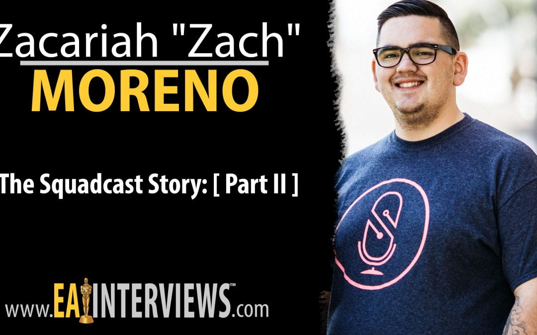 "0203: The Squadcast Story: [ Part II ] with Co-Founder, CTO, & CEO Zacariah ""Zach"" Moreno"