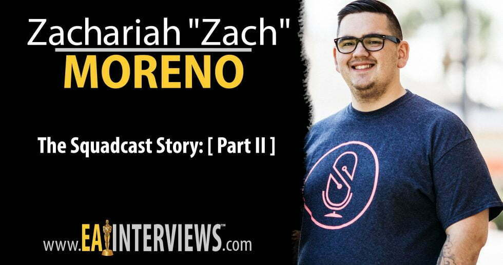 "The Squadcast Story: [ Part II ] with Co-Founder, CTO, & CEO Zachariah ""Zach"" Moreno on Episode #0203"
