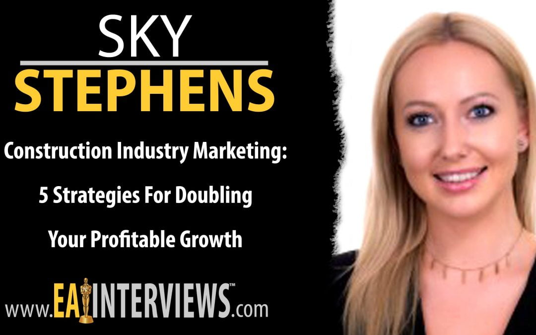 0212: Construction Industry Marketing: 5 Strategies for Doubling Your Profitable Growth with Co-Founder of the Association of Professional Builders Sky Stephens