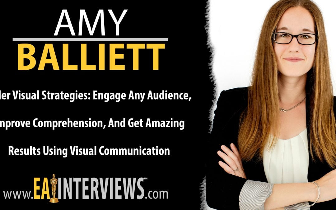 Killer Visual Strategies: Engage Any Audience, Improve Comprehension, And Get Amazing Results Using Visual Communication Author, TEDx Speaker & CEO Amy Balliett on Episode #0219