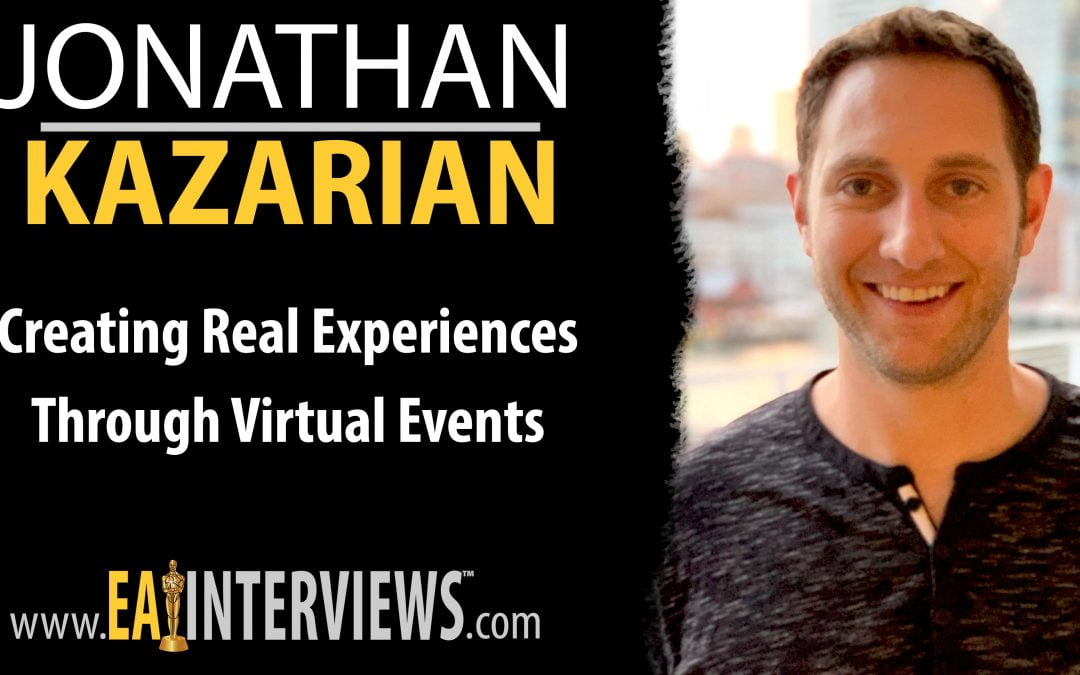 Creating Real Experiences Through Virtual Events with CEO of Accel Events Jonathan Kazarian on Episode #0257