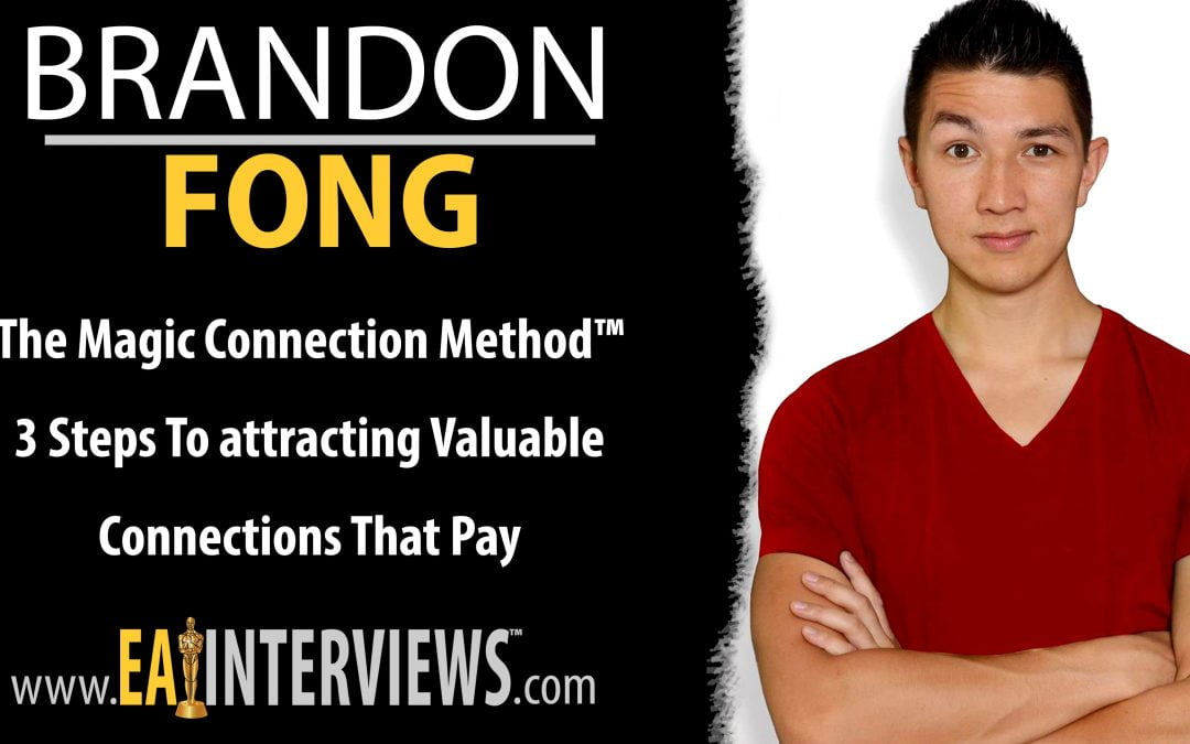 The Magic Connection Method™ 3 Steps To Attracting Valuable Connections That Pay With Brandon Fong on Episode #0258
