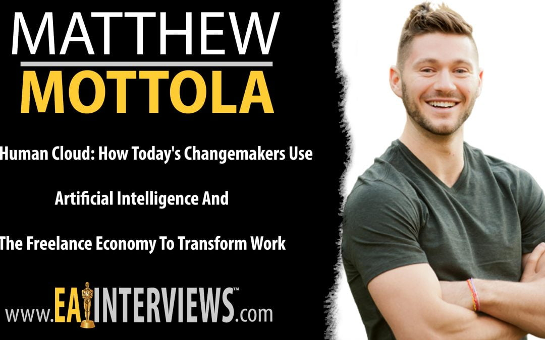The Human Cloud: How Today's Changemakers Use Artificial Intelligence and the Freelance Economy to Transform Work with Matthew Mottola on Episode #0266