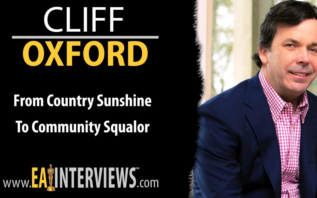 From Country Sunshine to Community Squalor with Cliff Oxford on Episode #0273