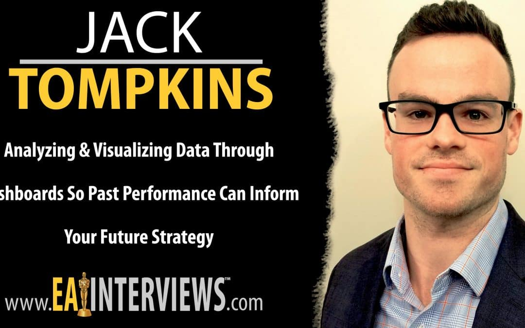 Analyzing & Visualizing Data Through Dashboards So Past Performance Can inform Your Future Strategy with Founder & Managing Partner of Pineapple Consulting Firm with Jack Tompkins on Episode #0236