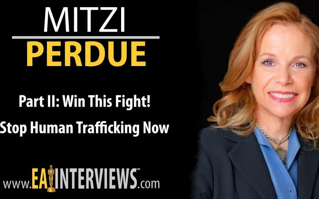 Win This Fight! Stop Human Trafficking Now with Mitzi Perdue on Episode #0240 [ Part II ]