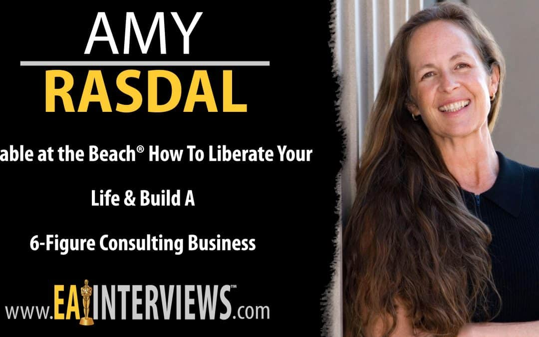 Billable at the Beach® How to Liberate Your Life & Build a 6-figure Consulting Business with Founder Amy Rasdal on Episode #0244