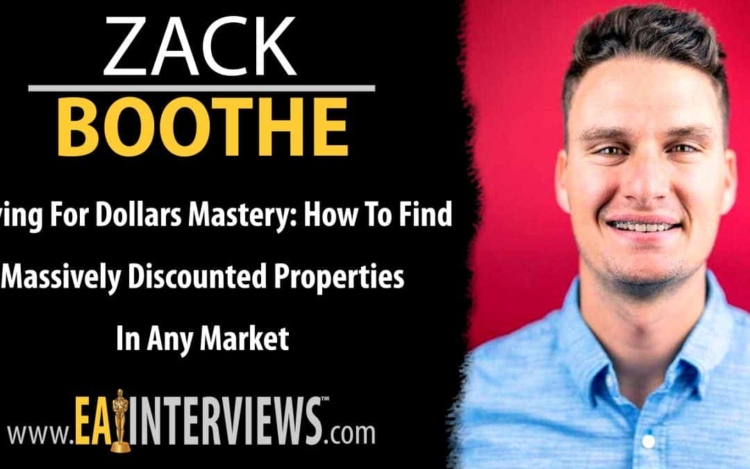 Driving for Dollars Mastery: How to Find Massively Discounted Properties In Any Market with Founder & CEO Zack Boothe on Episode #0287