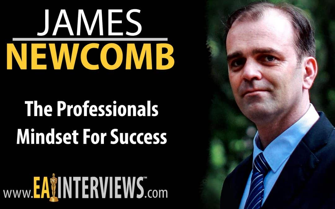 The Professionals Mindset for Success with James Newcomb on Episode #0163