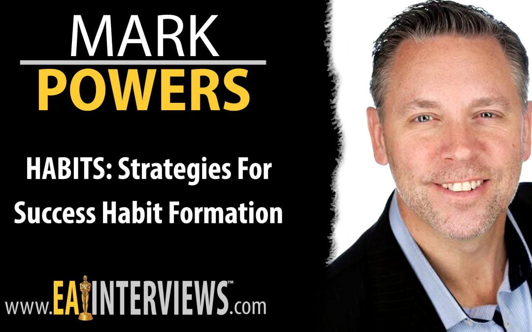 HABITS | Strategies for Success Habit Formation with Mark Powers on Episode #0156
