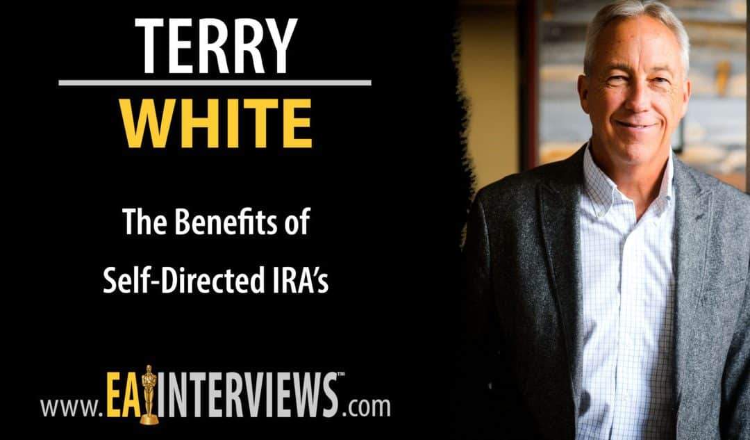The Benefits of Self-Directed IRA's with Terry White on Episode #0131