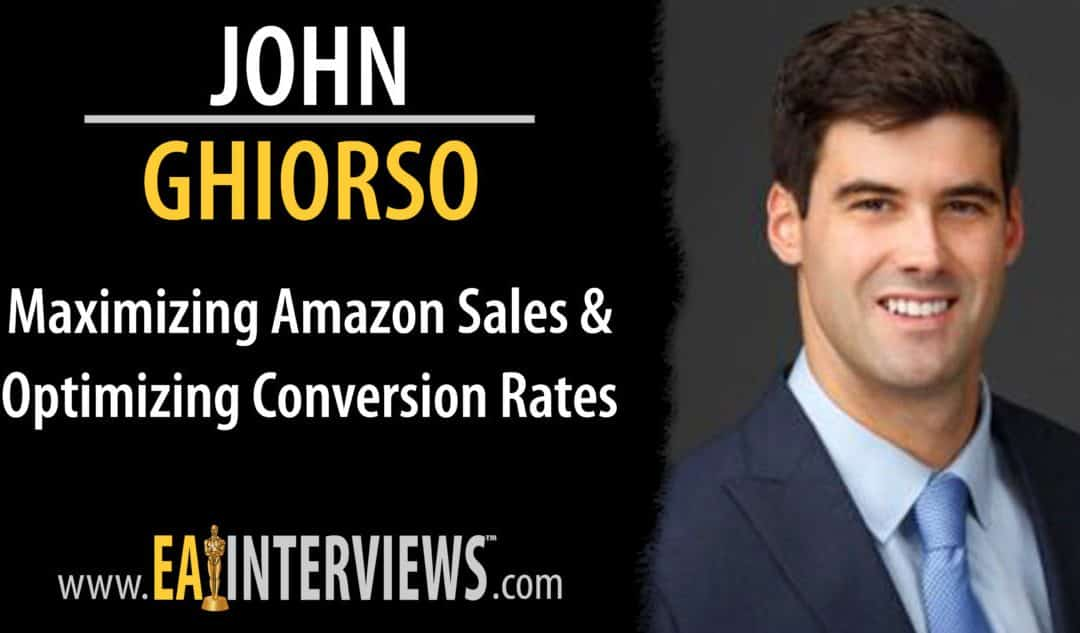 Maximizing Amazon Sales & Optimizing Conversion Rates with CEO of OrcaPacific John Ghiorso on Episode #0141