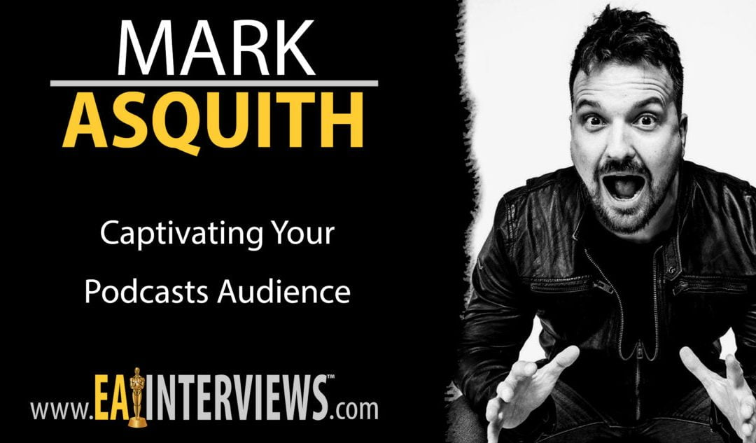 Captivating Your Podcasts Audience with CEO of Rebel Base Media & Captivate.fm Mark Asquith on Episode #0142