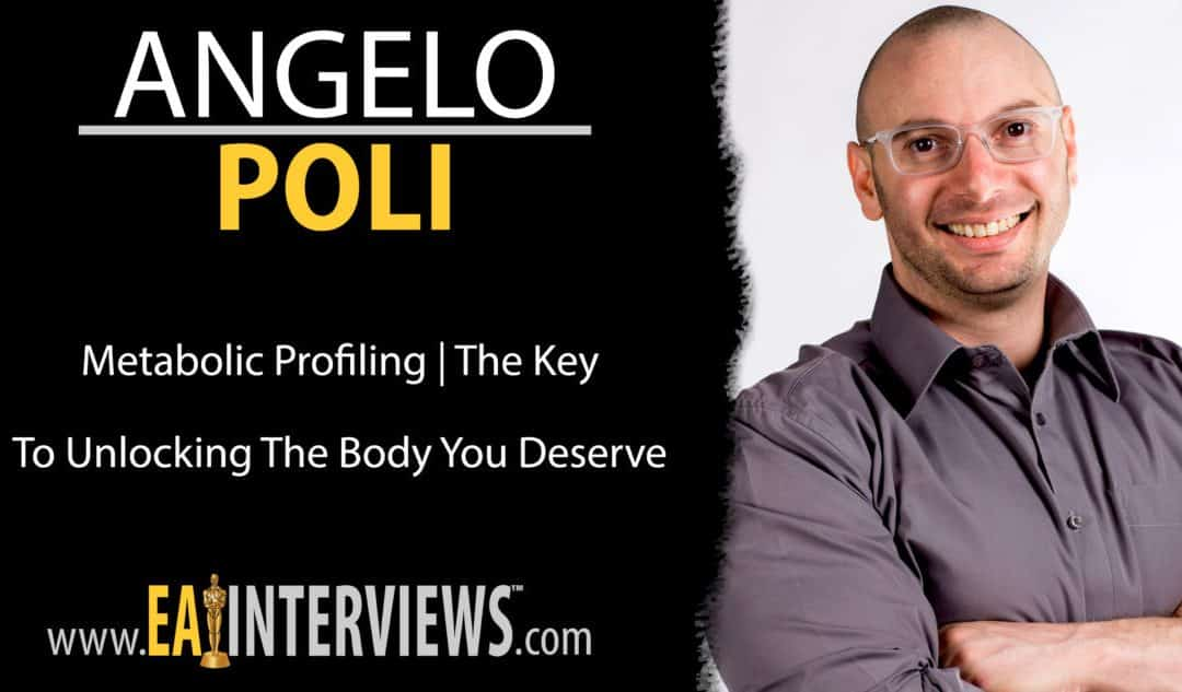 Metabolic Profiling | The Key to Unlocking The Body You Deserve with Author, TEDx Speaker, & CEO of MetPro Angelo Poli on Episode #0145
