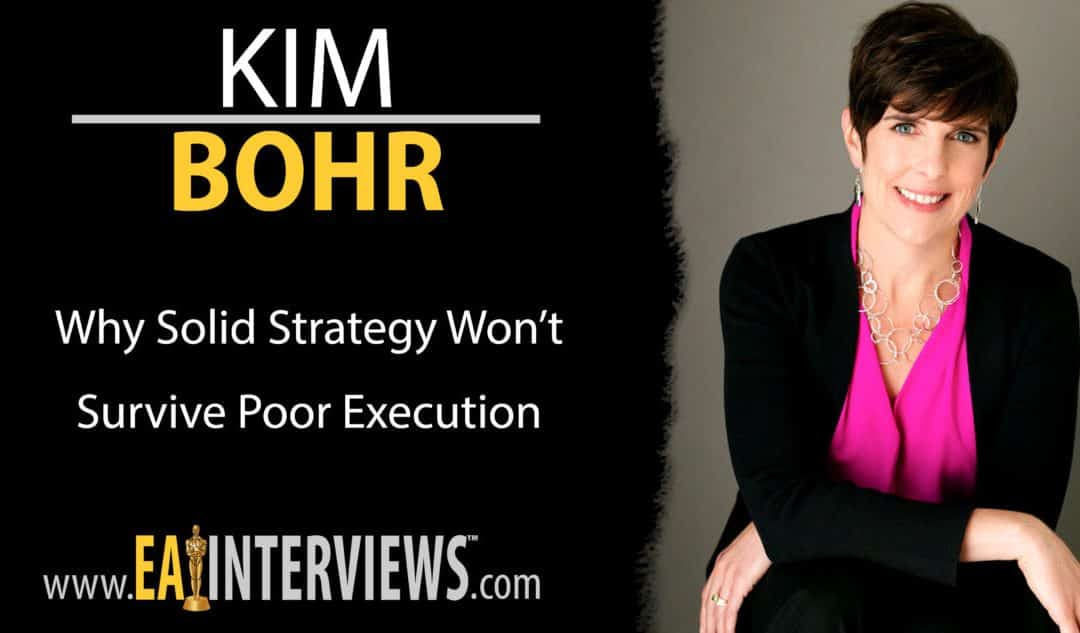 Why Solid Strategy Won't Survive Poor Execution with Kim Bohr on Episode #0147