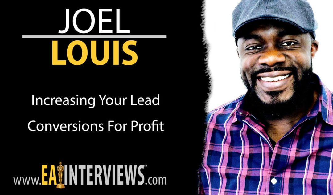 Increasing Your Lead Conversions for Profit with Joel Louis on Episode #0152