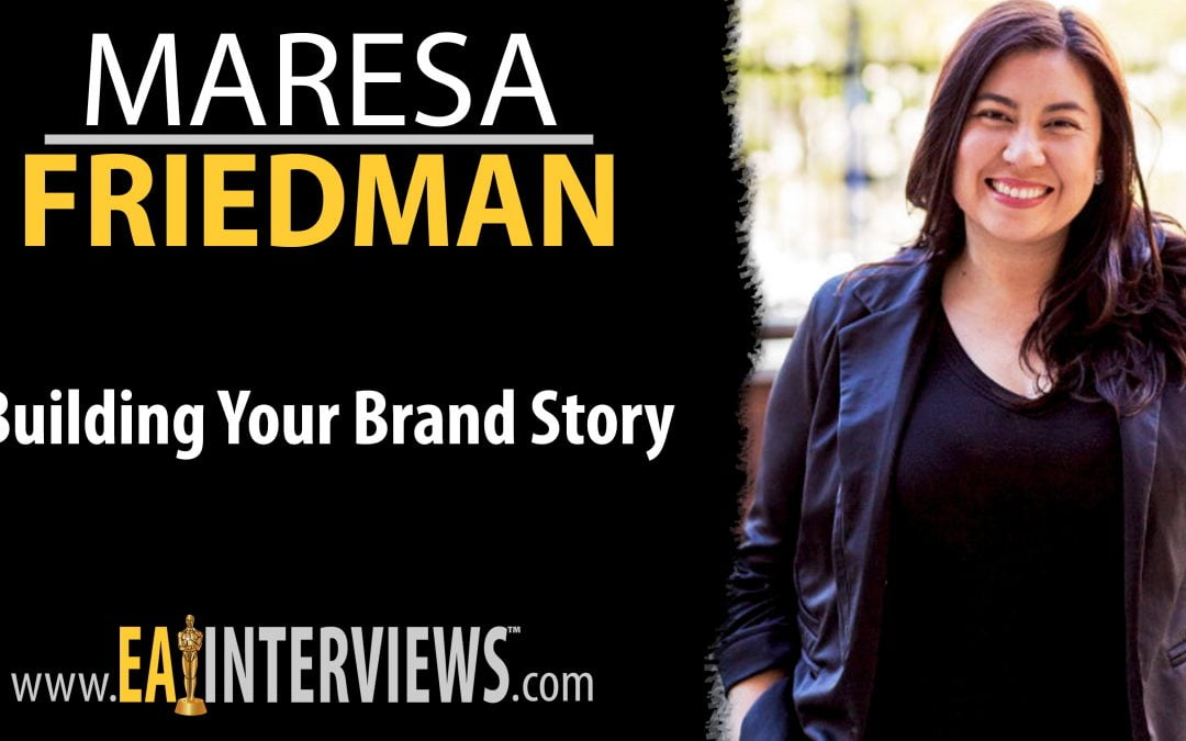 Building your Brand Story with Author, TedX, & Google Speaker Maresa Friedman on Episode #0153